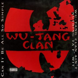Wu-Tang Clan - Can It Be All So Simple / Wu-Tang Clan Ain't Nuthing Ta F' Wit, 12""