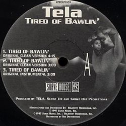 "Tela - Tired Of Bawlin', 12"""