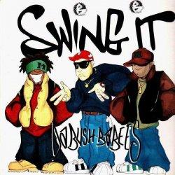 "Da Bush-Babees - Swing It, 12"""