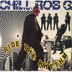 Chill Rob G - Ride The Rhythm, LP