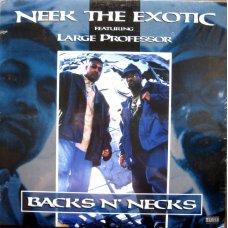 "Neek The Exotic Featuring Large Professor - Backs N' Necks, 12"""