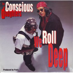 The Conscious Daughters - We Roll Deep, 12""