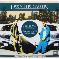 Neek The Exotic - Turn It Out / Money, Thugs, 12""