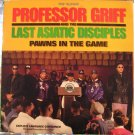 Professor Griff And The Last Asiatic Disciples - Pawns In The Game, LP