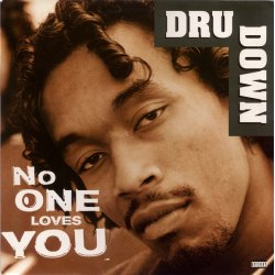 Dru Down - No One Loves You, 12""