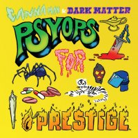 Canna Man & Dark Matter - Psyops for Prestige, LP