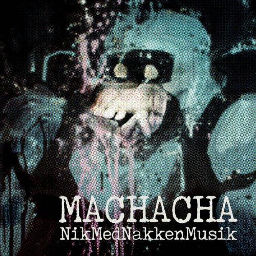Machacha - NikMedNakkenMusik, LP