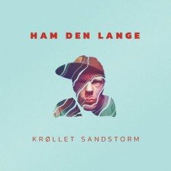 Ham Den Lange - Krøllet Sandstorm, LP