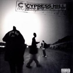 Cypress Hill - Throw Your Set In The Air, 12""