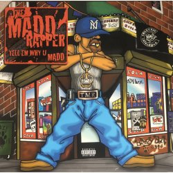 Madd Rapper - Tell Em Why U Madd, 2xLP