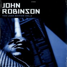 John Robinson - The Leak Edition Vol. 2, 2xLP
