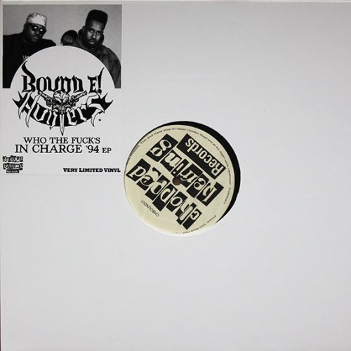"Bound E! Hunters - Who The Fuck's In Charge '94 EP, 12"", EP"