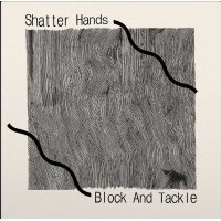 Shatter Hands – Block And Tackle, LP