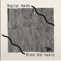 Shatter Hands – Block And Tackle, LP (Pre-Order)
