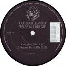 "CJ Bolland - Sugar Is Sweeter, 12"""