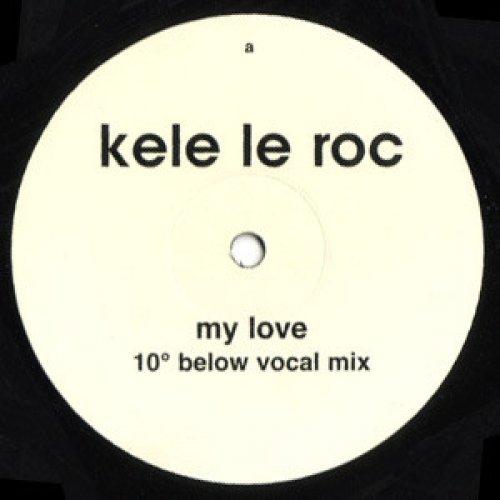 """Kele Le Roc - My Love (10º Below Remixes), 12"""""""