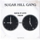 """Sugarhill Gang - Kick it Live From 9 to 5, 7"""""""