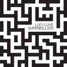 Lucy Love - Superbillion, LP