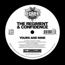 The Regiment & Confidence - Yours And Mine / We Gon, 7""