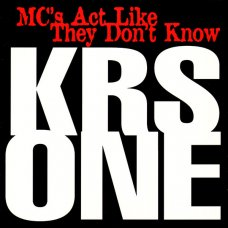 """KRS ONE - MC's Act Like They Don't Know, 12"""""""