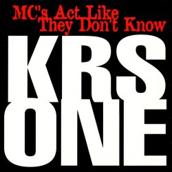KRS ONE - MC's Act Like They Don't Know, 12""