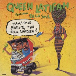 Queen Latifah Featuring De La Soul - Mama Gave Birth To The Soul Children, 12""