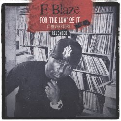 E.Blaze - For The Luv' Of It - It Never Stops! Vol. 3 Reloaded, LP
