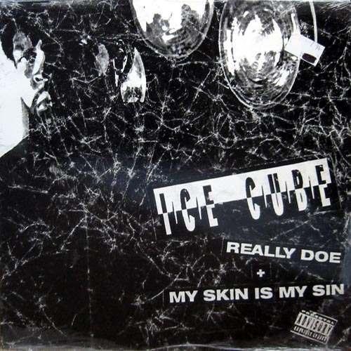 "Ice Cube - Really Doe / My Skin Is My Sin, 12"""