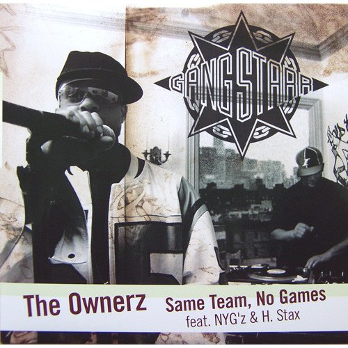Gang Starr - The Ownerz / Same Team, No Games, 12""