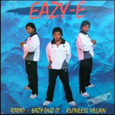 Eazy-E - Eazy-Duz-It / Ruthless Villain / Radio, 12""