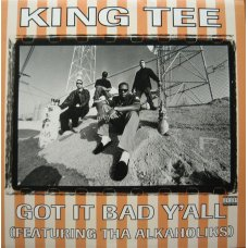 King Tee - Got It Bad Y'all, 12""
