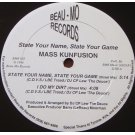 Mass Kunfusion - State Your Name, State Your Game / I Do My Dirt, 12""