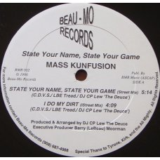"""Mass Kunfusion - State Your Name, State Your Game / I Do My Dirt, 12"""""""