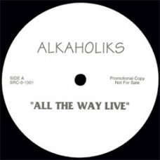 """Alkaholiks - All The Way Live, 12"""", Promo"""
