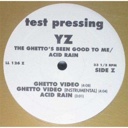 "YZ - The Ghetto's Been Good To Me / Acid Rain, 12"", Test Pressing"