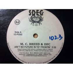 "M. C. Breed & DFC - Ain't No Future In Yo' Frontin', 12"", Promo"
