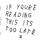 Drake - If You're Reading This It's Too Late, 2xLP