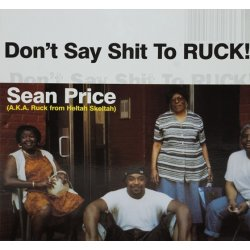 """Sean Price - Don't Say Shit To Ruck, 12"""""""