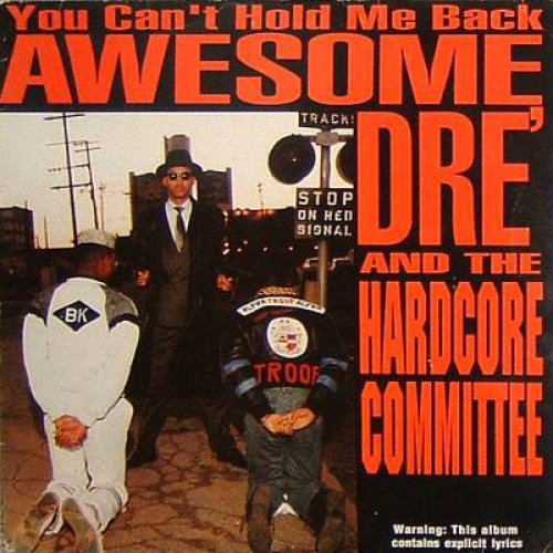 Awesome Dré And The Hardcore Committee - You Can't Hold Me Back, LP