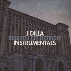 J Dilla - Rebirth Of Detroit Instrumentals, 2xLP
