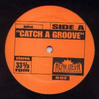 """Juice / Babe Ruth - Catch A Groove / The Mexican, 12"""""""