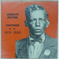 Charley Patton - Founder Of The Delta Blues, 2xLP