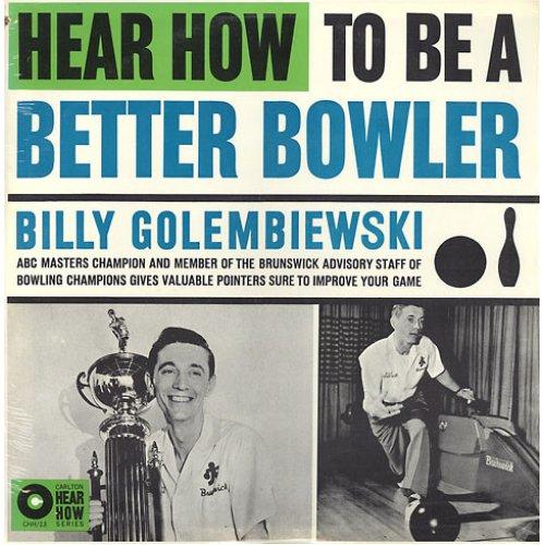 Billy Golembiewski - Hear How To Be A Better Bowler, LP