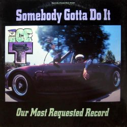Ice-T - Somebody Gotta Do It (Pimpin' Ain't Easy) / Our Most Requested Record, 12""