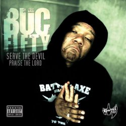 Buc Fifty - Serve The Devil, Praise The Lord, 2xLP