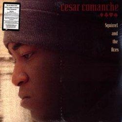 Cesar Comanche - Squirrel And The Aces, 2xLP