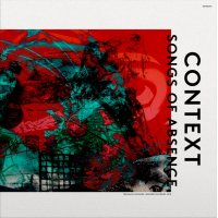 Context - Songs Of Absence, LP