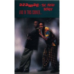 D.J. Jazzy Jeff & The Fresh Prince - And In This Corner..., Cassette