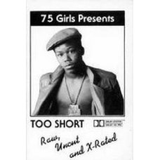 Too Short - Raw, Uncut And X-Rated, Cassette