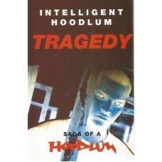Intelligent Hoodlum - Tragedy - Saga Of A Hoodlum, Cassette